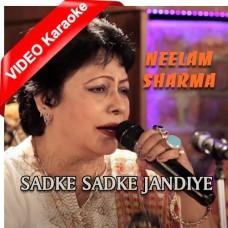 Sadke Sadke Jandiye Muthiyare Ni - Mp3 + VIDEO Karaoke - Neelam Sharma - Punjabi
