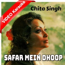 Safar Mein Dhoop to hogi - Mp3 + VIDEO Karaoke - Chitra Singh