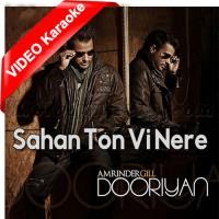 Sahan Ton Vi Nere - Mp3 + VIDEO Karaoke - Amrinder Gill