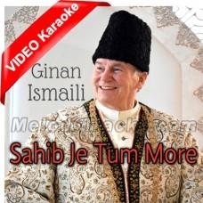 Sahib Je Tum More Mann Bhave - Ginan - Mp3 + VIDEO Karaoke - Religious - Agha Khan Ismaili