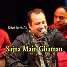 Sajna Main Ghama De - Karaoke Mp3 - Rahat Fateh