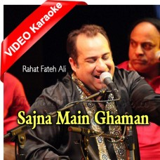Sajna Main Ghama De - Mp3 + VIDEO Karaoke - Rahat Fateh