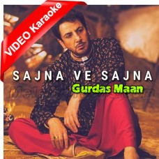 Sajna Ve Sajna - Mp3 + VIDEO Karaoke - Gurdas Maan