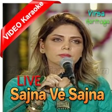 Sajna Ve Sajna - Live - Mp3 + VIDEO Karaoke - Hadiqa Kiyani - Virsa Heritage Revived