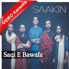 Saqi E Bawafa - Mp3 + VIDEO Karaoke - Saakin - Islamic