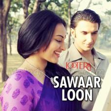 Sawaar Loon - Karaoke Mp3 - Monali Thakur - Lootera