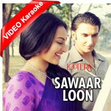 Sawaar Loon - Mp3 + VIDEO Karaoke - Monali Thakur - Lootera