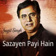 Sazayen Payi Hain Kuch Aisi - Ghazal - Karaoke Mp3 - Jagjit Singh