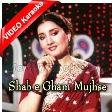 Shabe Gham Mujhse Milkar Aise Royi - Mp3 + VIDEO Karaoke - Naheed Akhtar