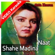 Shahe Madina - Naat - Mp3 + VIDEO Karaoke - Abida Khanum