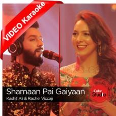 Shamaan Pai Gaiyaan - Mp3 + VIDEO Karaoke - Kashif Ali - Rachel Viccaji - Coke Studio