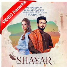 Shayar Ho Gaye Aan - Mp3 + VIDEO Karaoke - Sarmad Qadeer