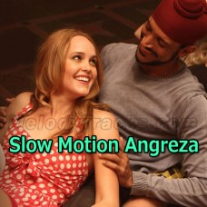 Slow Motion Angreza - Karaoke Mp3 - Javed Bashir - Bhaag Mikha Bhaag