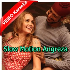 Slow Motion Angreza - Mp3 + VIDEO Karaoke - Javed Bashir - Bhaag Mikha Bhaag