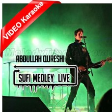 Aik Alif - Sufi Medley - Mp3 + VIDEO Karaoke - Abdullah Qureshi