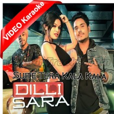 Suite Tera Kala - Dilli Sara - Mp3 + VIDEO Karaoke - Kamal Khan - Kuwar Virk