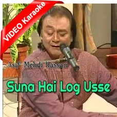 Suna Hai Log Usay Aankh Bhar - Mp3 + VIDEO Karaoke - Asif Mehdi Hassan