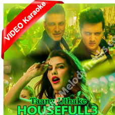 Taang Uthake - Mp3 + VIDEO Karaoke - Housefull 3 - Mika Singh - Neeti Mohan