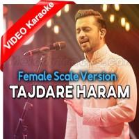 Tajdare Haram - Female Scale Version - Mp3 + VIDEO Karaoke - Atif Aslam - Coke Studio