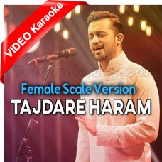 Tajdare Haram - Female Scale Version - Mp3 + VIDEO Karaoke - Atif Aslam - Coke Studio