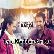 Tenu Khabbar Na Koi - Karaoke mp3 - Kamal Khan - Jaspinder Nurala - Goreyan Nu Dafa Karo