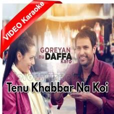 Tenu Khabbar Na Koi - Mp3 + VIDEO Karaoke - Kamal Khan - Jaspinder Nurala - Goreyan Nu Dafa Karo