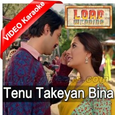 Tenu Takeyan Bina Nai Dil Rajda - Mp3 + VIDEO Karaoke - Azhar Abbas - Load Wedding