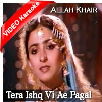 Tera Ishq Vi Ae Pagal - Mp3 + Video Karaoke - Noor Jahan - Allah Khair