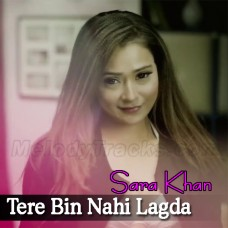 Tere Bin Nahi Lagda Dil - Female Version - Karaoke Mp3 - Sara Khan