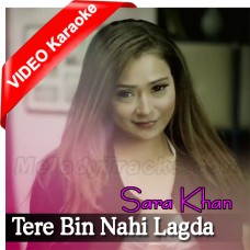 Tere Bin Nahi Lagda Dil - Female Version - Mp3 + VIDEO Karaoke - Sara Khan