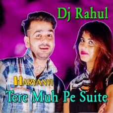 Tere Muh Pe Suite Karega - Karaoke Mp3 - Sindhi Haryanvi - Dj Rahul - Folk Punjabi