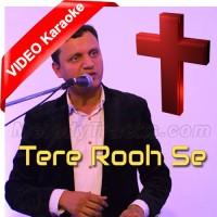 Tere Rooh Se Khudawand - Christian - Mp3 + VIDEO karaoke - Arif Roger