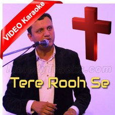 Tere Rooh Se Khudawand - Christian - Mp3 + VIDEO karaoke - Arif Roger