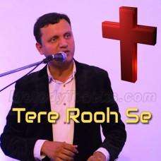 Tere Rooh Se Khudawand - Christian - Karaoke Mp3 - Arif Roger