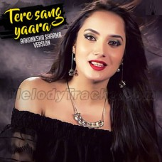 Tere Sang Yaara - Cover - Karaoke Mp3 - Akanksha Sharma