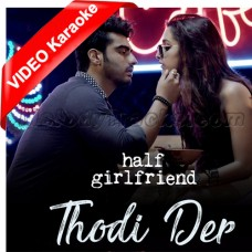 Thodi Der - Mp3 + VIDEO Karaoke - Farhan Saeed - Shreya Goshal