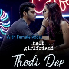 Thodi Der - With Female Vocal - Karaoke Mp3 - Farhan Saeed - Shreya Goshal