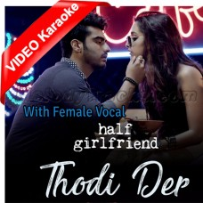 Thodi Der - With Female Vocal - Mp3 + VIDEO Karaoke - Farhan Saeed - Shreya Goshal