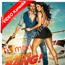 Tu Meri Bang Bang - Mp3 + VIDEO Karaoke - Vishal Dadlani - Bang Bang - 2014