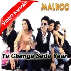 Way Changa Sada Yaar Ain - Mp3 + VIDEO Karaoke - Malkoo - 2004