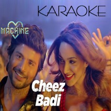 Cheez Badi Hai Mast - Karaoke Mp3 - Udit - Neha - Machine