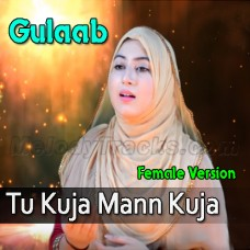 Tu Kuja Mann Kuja - Female Version - Karaoke Mp3 - Gulaab
