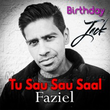 Tu Sau Sau Saal Jiyo - Karaoke Mp3 - Faziel - Birthday Song - Jack
