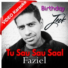 Tu Sau Sau Saal Jiyo - Mp3 + VIDEO Karaoke - Faziel - Birthday Song - Jack