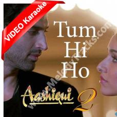 Tum hi ho - Mp3 + VIDEO Karaoke - Aashiqui 2 - Arijit Singh