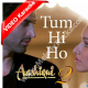 Tum hi ho - Rock Version - Mp3 + VIDEO Karaoke - Aashiqui 2 - Arijit Singh