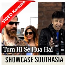 Tum Hi Se Hua Hai - Mp3 + VIDEO Karaoke - Alamgir - Showcase