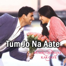 Tum Jo Na Aate To - Karaoke Mp3 - Sonu Nigam - Tulsi Kumar