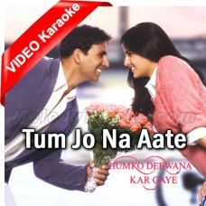 Tum Jo Na Aate To - Mp3 + VIDEO Karaoke - Sonu Nigam - Tulsi Kumar