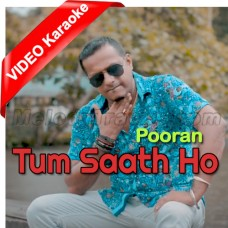 Tum Saath Ho - Mp3 + VIDEO Karaoke - Pooran - Bollywood Chutney Refix 2019